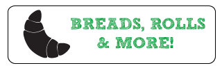 Breads, Rolls & More!
